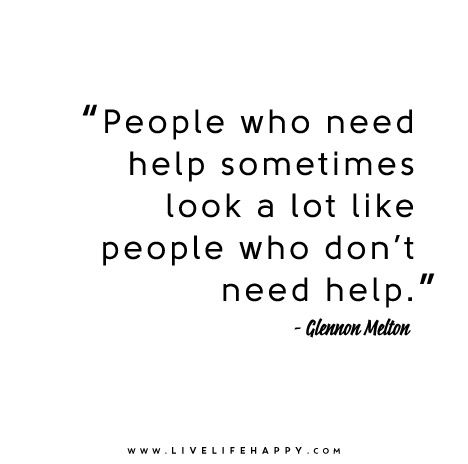 People who need help sometimes look a lot like people who don't need help_